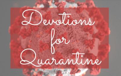 Devotionals for Quarantine