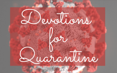 Devotionals for Quarantine