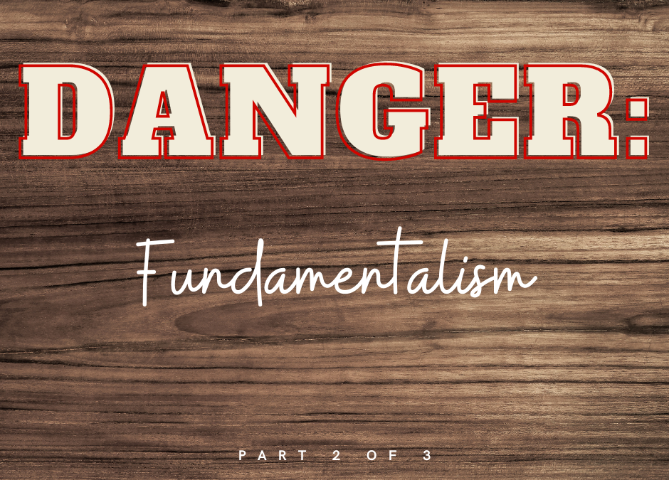Blog-Dangers of the Fundamentalist Mindset, Part 2 of 3  How this mindset shapes congregational theology/practice  by Terry Maples, CBFVA Coordinato