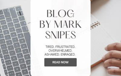 Tired. Frustrated. Overwhelmed. Ashamed. Enraged. by Mark Snipes